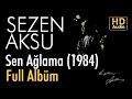 Sezen Aksu - Sen Ağlama 1984 Full Albü...mp3
