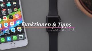 Apple Watch (Series) 3: Funktionen, Tipps & Tricks in watchOS 4   deutsch