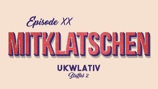 """Mitklatschen"" - UKWlativ XX (Staffel 2)"