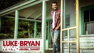 Luke Bryan - Sunrise, Sunburn, Sunset (Audio)