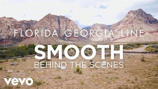 Florida Georgia Line - Smooth (Behind The Scenes)