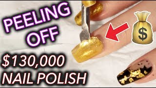 I peeled off $130,000 gold nail polish and kept it