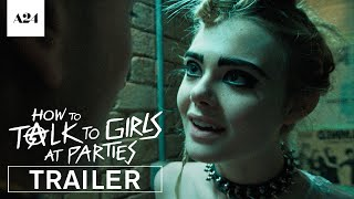 How To Talk To Girls At Parties   Official Trailer HD   A24