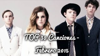 TOP 30 Canciones - Febrero 2015 - Hd