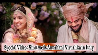 Special Video : Virat weds Anushka   Virushka in Italy