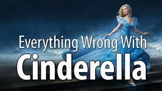 Everything Wrong With Cinderella (2015 - Live Action)
