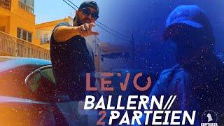 LEVO - Ballern/2 Parteien ► Prod. von AriBeatz & CHOUKRI (Official Video)