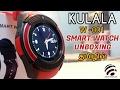 KULALA W-001 SMART WATCH UNBOXING AND IM...mp3