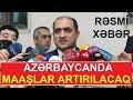 Azərbaycanda MAAŞLAR ARTIRILIR - RƏSM...mp3
