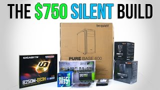 $750 Silent PC Build | Time Lapse