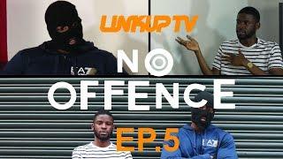 No Offence EP.5 - Burner | Link Up TV