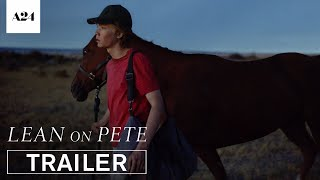 Lean on Pete   Official Trailer HD   A24