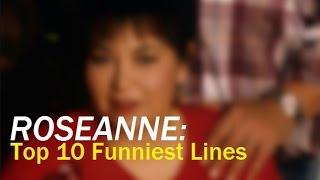 ROSEANNE: TOP 10 FUNNIEST LINES