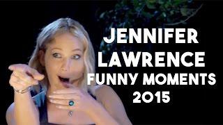 Jennifer Lawrence Funny Moments 2015