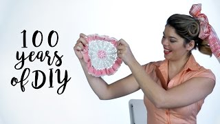 100 YEARS OF DIY AND CRAFTS | THE SORRY GIRLS