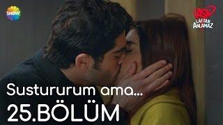 """Aşk Laftan Anlamaz 25.Bölüm   """"Sustururum ama..."""""""