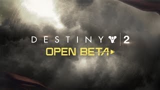 Destiny 2 – Official Open Beta Launch Trailer