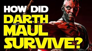 How Did Darth Maul Survive The Fall? Cut in Half and Still Living! Star Wars Revealed