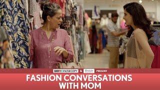 FilterCopy   Fashion Conversations With Mom   Ft. Aisha Ahmed, Sheeba Chaddha