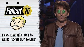 Fallout Fans Reaction To Fallout 76 Being ENTIRELY ONLINE