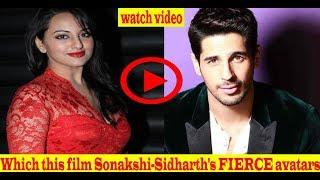 Which this film Sonakshi-Sidharth