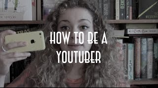 How To Be A YouTuber