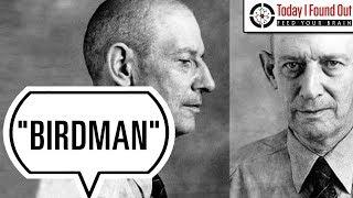 """How the """"Birdman of Alcatraz"""" Got His Name"""