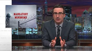 Last Week Tonight with John Oliver: Mandatory Minimums (HBO)