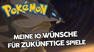 Meine 10 Wünsche für zukünftige Pokémon Spiele!