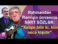 Rəhman Məmmədlidən Rəmişin ünvan�...mp3