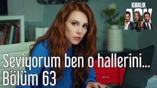 Kiralık Aşk 63. Bölüm - Seviyorum Ben O Hallerini...