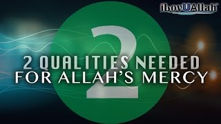 2 Qualities Needed For Allah