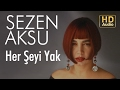 Sezen Aksu - Her Şeyi Yak (Official Aud...mp3