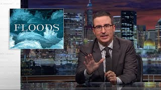 Floods: Last Week Tonight with John Oliver (HBO)