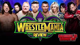 WWE Wrestlemania 34 Full Show Review | BACKSTAGE INCIDENT WITH LESNAR AND MCMAHON?
