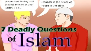 7 Most Deadly Questions for Christians by Muslims