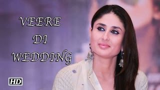 Watch Kareena talks about her role in Veere Di Wedding