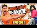 Pardesi Ka Chakka Episode 1 | Season 2 |...mp3