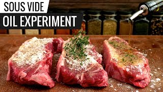 Sous Vide OIL EXPERIMENT - Is Seasoned Oil Amazing with Sous Vide?