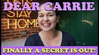 Finally a Secret is OUT! | DEAR CARRIE