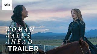 Woman Walks Ahead   Official Trailer HD   A24