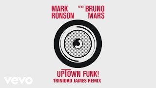 Mark Ronson - Uptown Funk (Trinidad James Remix) [Audio] ft. Bruno Mars