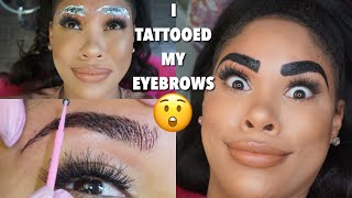 I TATTOOED MY EYEBROWS!