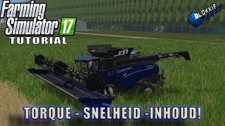 """TORQUE - SNELHEID - INHOUD"" FarmingSimulator 17 Tutorial XML FILES"