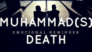 2016 - Death of Prophet Muhammad(s) -- Emotional -- Must Watch