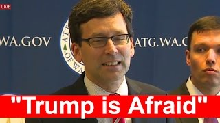 "Press Conference on Travel Ban Immigration Executive Order Bob Ferguson ""Trump Afraid"""