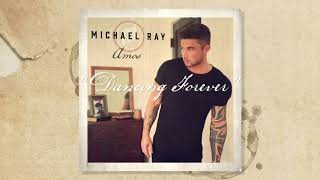 "Michael Ray - ""Dancing Forever"" (Official Audio)"