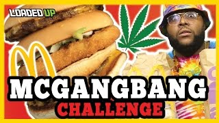 Smoking Weed McDonalds McGangBang Challenge