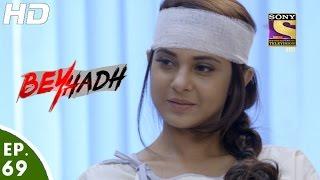 Beyhadh - बेहद - Episode 69 - 13th January, 2017