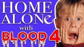 Home Alone With Blood #4 - Bomb